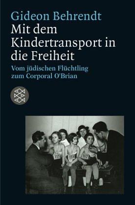 Preisvergleich Produktbild Mit dem Kindertransport in die Freiheit: Vom jüdischen Flüchtling zum Corporal O'Brian
