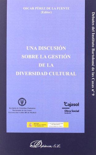 Una Discusión Sobre La Gestión De La Diversidad Cultural (Colecci¢n Debates) por Oscar Pérez de la Fuente