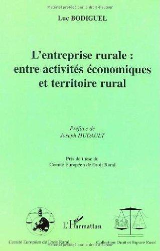 Entreprise rurale : entre activites economiques et ter par Luc Bodiguel