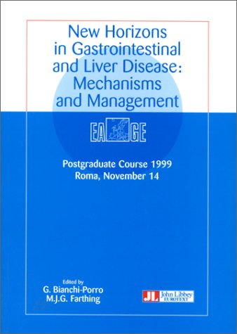 NEW HORIZONS IN GASTROINTESTINAL AND LIVER DISEASE : MECANISMS AND MANAGEMENT. Postgraduate course 1999, Roma, november 1994