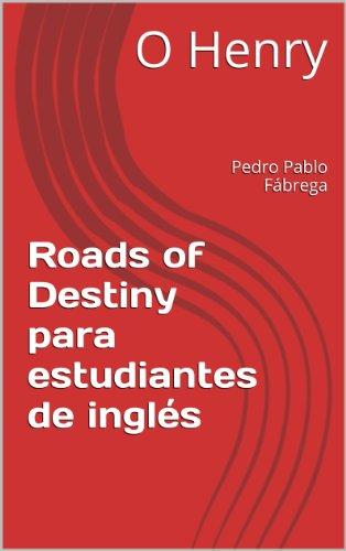 Roads of Destiny para estudiantes de inglés (Libros para ...