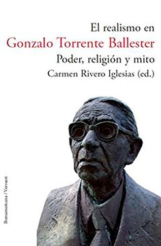 El realismo en Gonzalo Torrente Ballester. Poder, religión y mito