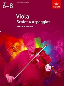 Viola Scales & Arpeggios, ABRSM Grades 6-8: from 2012 (ABRSM Scales & Arpeggios)