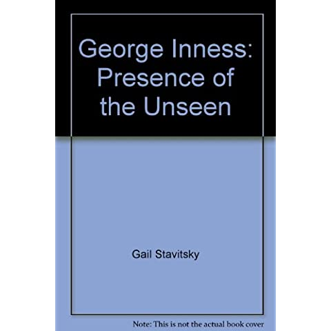 George Inness : Presence of the Unseen - A Centennial Commemoration