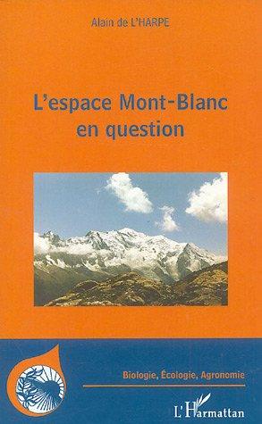 L'espace Mont-Blanc en question par Alain de L'Harpe