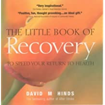 The Little Book of Recovery: To Speed Your Return to Health