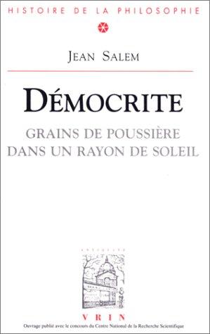 Democrite: Grains de Poussiere Dans Un Rayon de Soleil (Bibliotheque D'Histoire de la Philosophie) par Jean Salem