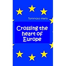 Crossing the heart of Europe (English Edition)