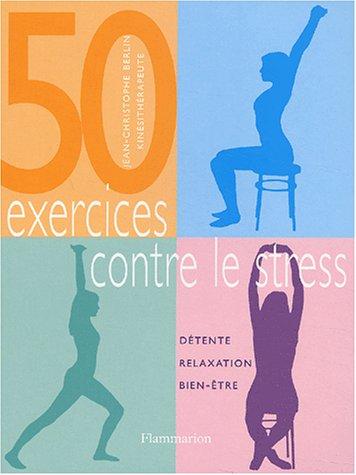 50 exercices contre le stress : Dtente, relaxation, bien-tre