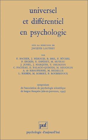 Universel et différentiel en psychologie : Symposium de l'Association de psychologie scientifique de langue française (Aix-en-Provence, 1993)