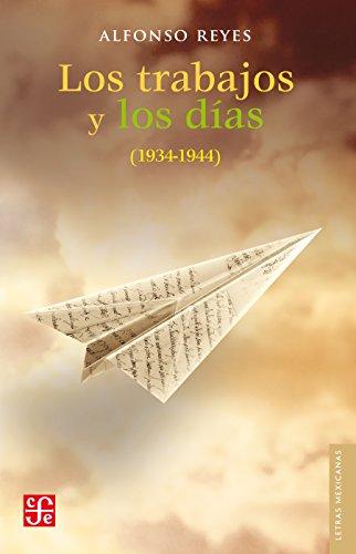 Los trabajos y los días (Letras Mexicanas) por Alfonso Reyes