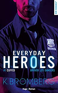 Everyday heroes - tome 1 Cuffed par Bromberg