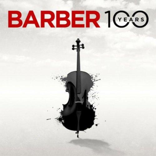 Samuel Barber 100 Years: Adagi...