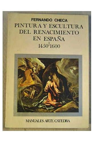 Pintura Y Escultura Del Renacimiento En España, 1450