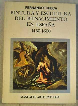 Pintura Y Escultura Del Renacimiento En España, 1450-1600