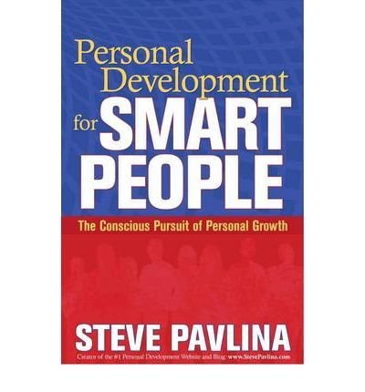 [(Personal Development for Smart People: The Conscious Pursuit of Personal Growth)] [Author: Steve Pavlina] published on (December, 2009)