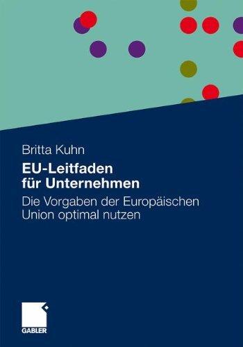 EU-Leitfaden für Unternehmen: Die Vorgaben der Europäischen Union optimal nutzen
