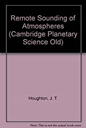 Remote Sounding of Atmospheres by J. T. Houghton (1984-08-31)
