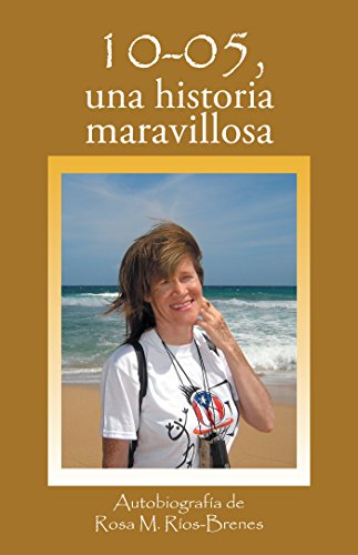 10-05, Una Historia Maravillosa por Rosa M. Ríos-Brenes