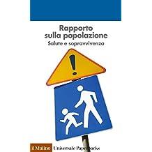 Rapporto sulla popolazione: Salute e sopravvivenza (Universale paperbacks Il Mulino)
