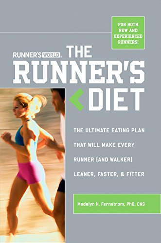 Runner's World The Runner's Diet: The Ultimate Eating Plan That Will Make Every Runner (and Walker) Leaner, Faster, and Fitter (English Edition)