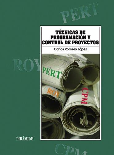 Técnicas de programación y control de proyectos (Economía Y Empresa) por Carlos Romero López