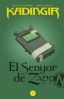 El senyor de Zapp (Kadingir Book 2) (Catalan Edition) de [Llongueras, Joan, Masnou, Mercè]
