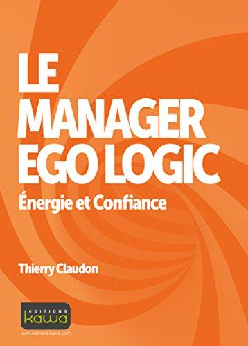 Le manager Ego Logic - Energie et Confiance
