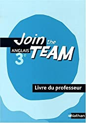Anglais 3e Join the Team : Livre du professeur