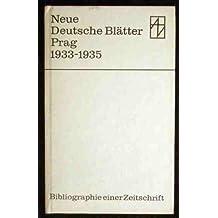 Neue Deutsche Blätter : Prag 1933 - 1935 , Bibliographie einer Zeitschrift.