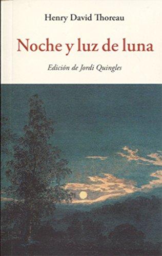 Noche y luz de luna (CENTELLAS) por HENRY DAVID TOREAU
