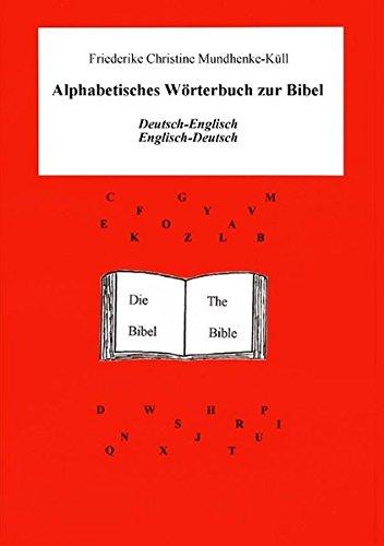 Alphabetisches Wörterbuch zur Bibel: Spezial-Wörterbuch Deutsch-Englisch - Englisch-Deutsch