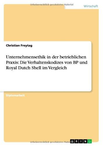 unternehmensethik-in-der-betrieblichen-praxis-die-verhaltenskodizes-von-bp-und-royal-dutch-shell-im-