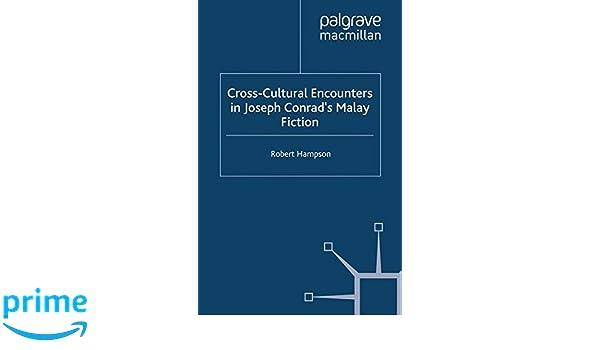 cross cultural encounters in joseph conrad s malay fiction hampson robert
