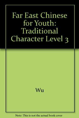 Far East Chinese for Youth: Traditional Character Level 3 por Wu