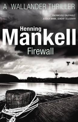 [Firewall: Kurt Wallander] (By: Henning Mankell) [published: December, 2012]