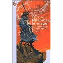 Les Chroniques de Krondor 2 : Milamber, le mage de Raymond E. Feist,Antoines Ribes (Traduction) ( 30 novembre 2001 )