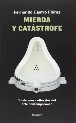 Mierda Y Catástrofe. Síndromes Culturales Del Arte Contemporáneo (Señales)