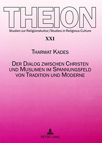 Der Dialog zwischen Christen und Muslimen im Spannungsfeld von Tradition und Moderne (Theion)