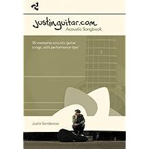 The Justinguitar.com Acoustic Songbook by Justin Sandercoe (2012-12-12)