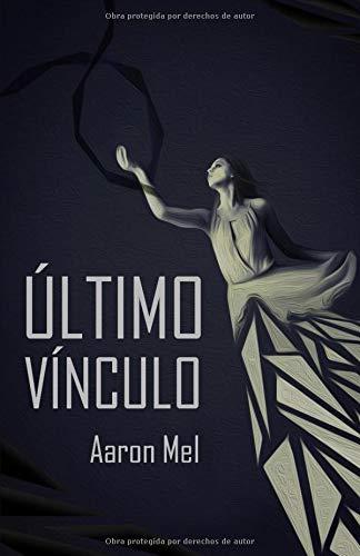 Último Vínculo par Aaron Mel