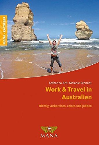 Work & Travel in Australien: Richtig vorbereiten, reisen und jobben