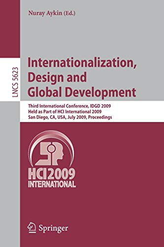 Internationalization, Design and Global Development: Third International Conference, IDGD 2009, Held as Part of HCI International 2009, San Diego, CA, ... Notes in Computer Science, Band 5623)