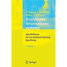 Analytische Informationssysteme: Data Warehouse, On-Line Analytical Processing, Data Mining