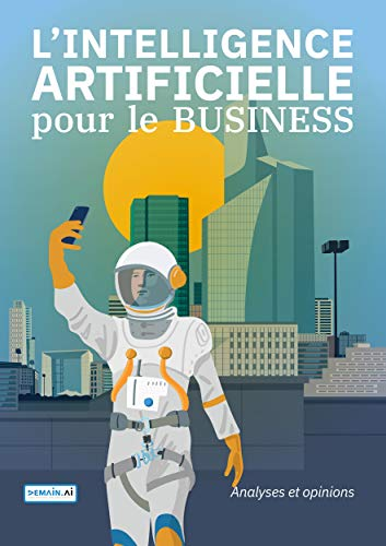 L'INTELLIGENCE ARTIFICIELLE pour le BUSINESS par Olivier Mégean