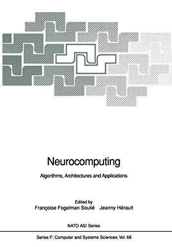 Neurocomputing: Algorithms, Architectures and Applications (Nato ASI Series (closed) / Nato ASI Subseries F: (closed))
