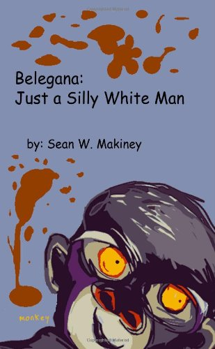 Belegana: Just a Silly Wite Man