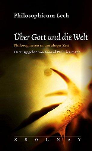 Über Gott und die Welt: Philosophieren in unruhiger Zeit