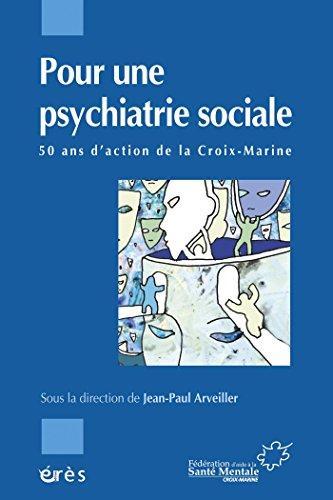 Pour une psychiatrie sociale: 50 ans d'action de la Croix-Marine par Jean-Paul ARVEILLER