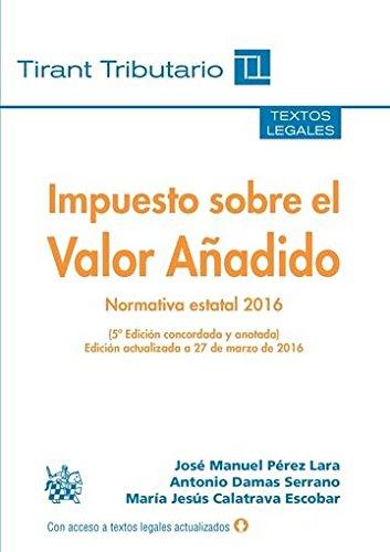 Impuesto sobre el Valor Añadido 5ª Edición 2016 (Textos legales Tirant Tributario)